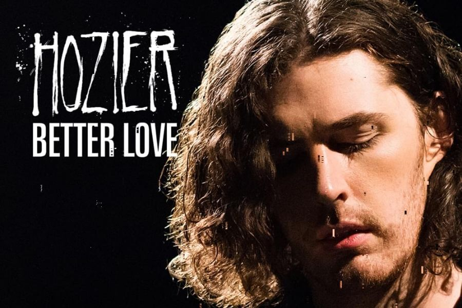 Top 15 Songs For All The Positive Vibes - Hozier – Better Love