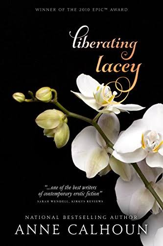 Liberating Lacey by Anne Calhoun: